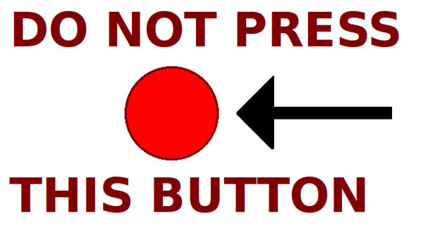 do not touch this button
