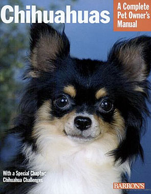 order chihuahuas (complete pet owner's manual)